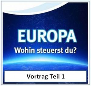 EUROPA, WOHIN STEUERST DU? - Teil 1: Erstaunliche Prophezeiung
