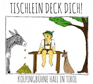 """Kolpingbühne Hall i. T.: """"Tischlein deck dich, Esel streck' Dich und Knüppel aus dem Sack"""""""