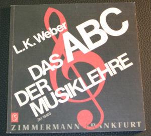 Weber, L.K.: Das ABC der Musiklehre, Frankfurt 1979