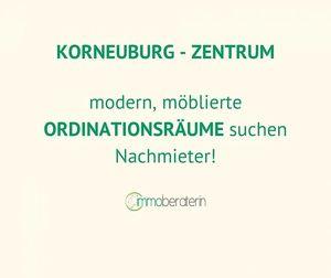 gut eingeführte ORDINATION im Zentrum von Korneuburg sucht NACHMIETER!