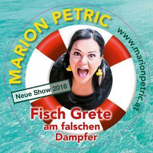 """Kabarett mit Marion Petric alias """"Fisch Grete"""" mit ihrem neuen Programm """"Am falschen Dampfer"""""""