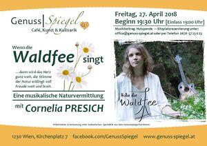 GenussSpiegel präsentiert LIVE: Holla die Waldfee! Eine musikalische Naturvermittlung mit Cornelia PRESICH