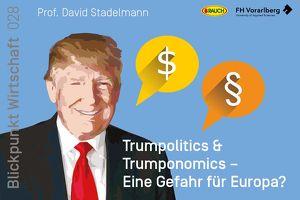Trumpolitics & Trumponomics - Eine Gefahr für Europa?