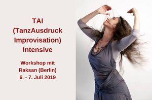 TAI (Tanz Ausdruck Improvisation Intensive) mit Raksan (Berlin)