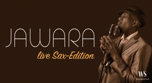 "JAWARA live Sax-Edition ""Gentleman of Soul"""