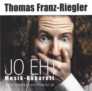 """Thomas Franz-Riegler: Musikkabarett """"Jo eh!"""" - Kurzauftritt"""