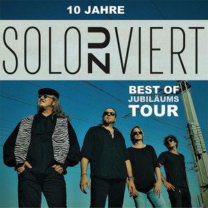 SOLOzuVIERT - 10 Jahre Best of Jubiläumstour