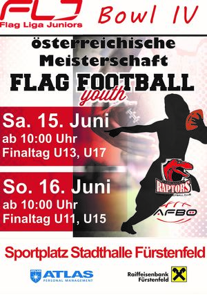 FLJ Bowl IV - österreiche Meisterschaft Flag Football U13 & U17