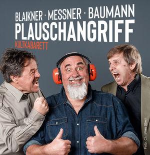 Kult-Kabarett Blaikner Messner Baumann - Plauschangriff